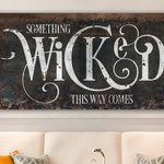 Industrial Gothic Halloween Decor, Something Wicked This Way Comes Creepy Rustic Fall Sign, Medieval Spooky Vintage Farmhouse Wall Decor