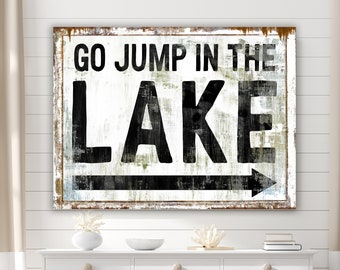 Lake House Decor Go Jump in the Lake Sign Summer Cottage Cabin Decor, Country Wall Decor Rustic Lake Sign Industrial Farmhouse Living Room