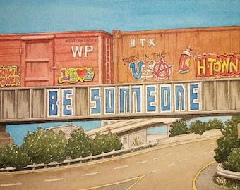 "Be Someone. 5"" x 7"". Houston, Texas. Watercolor. Trains. Graffiti Art. Texas. Backroads of Texas. Lone Star State. Prints. Texas. Houston."