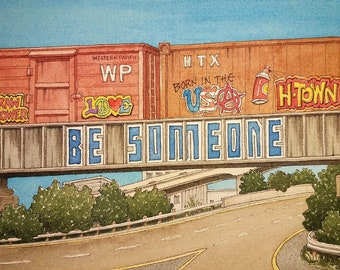 "Be Someone. 8.5"" x 11"". Houston Texas. Watercolor Painting. Art Print. Railroad. Trains. Graffiti. Jim Koehn Art. Streets of Houston."