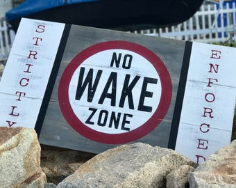 No Wake Zone Sign, Rustic Beach Sign, Large No Wake Sign, Distressed Sign, No Wake Zone, Beach House Decor, Rustic Wood Sign