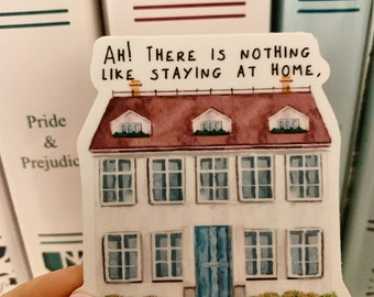 There is nothing like staying home for real comfort, Jane Austen sticker, Jane Austen Gift, Literary Art Print