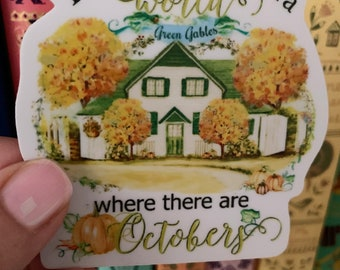 """3"""" Watercolor Green Gables sticker, Anne of Green Gables sticker, I'm so glad I live in a world where there are Octobers,  Bookish stickers"""