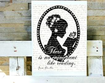 There's no enjoyment like reading. Jane Austen