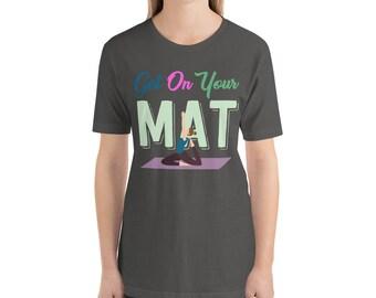 Namaste Funny Yoga Get On Your Mat Yoga Teacher Short-Sleeve Unisex T-Shirt b0af583279ef6