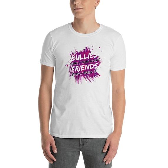 Anti courtes intimidation chemise Bully prévention Bully amis manches courtes Anti T-Shirt unisexe b6d47d