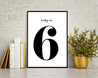 Lucky Number 6 - Bold Printable art, Modern Black & White Typography, Fill your walls