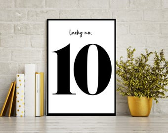 Lucky Number 10 -Bold Printable art, Modern Black & White Typography, Fill your walls
