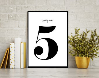 Lucky Number 5 - Bold Printable art, Modern Black & White Typography, Fill your walls