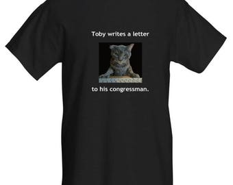 Toby T-Shirt, Cat Shirt: Toby writes a letter to his congressman.