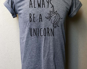 e964e2b92f0e4 Always be a Unicorn tshirt unicorn clothing quotes shirts unisex