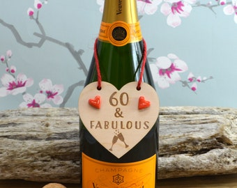 60 & Fabulous Wine Bottle Charm Tag,  Plaque, Gift,  Sign, Keepsake, Birthday Gift For A Friend