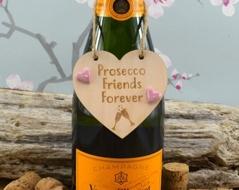 Prosecco Friends Forever Wine Bottle Charm Tag,  Plaque, Gift,  Sign, Keepsake, Gift For A Friend