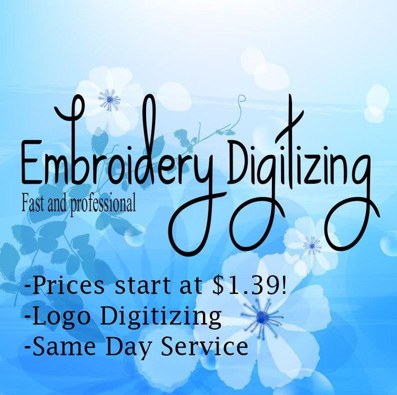 Custom Embroidery Digitizing, Same day and Multiple Sizes free!!