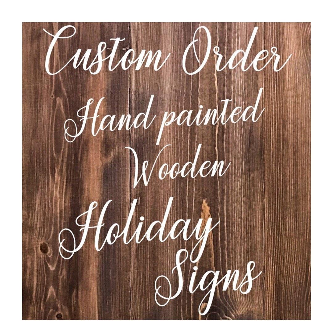 Custom Order Rustic Wood Holiday Signs