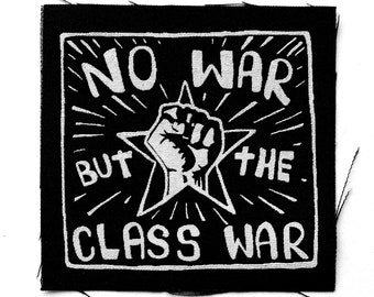 No War But The Class War Patch Screen Printed Punk Anarchy Square Anarchist