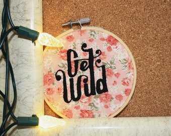 "Get Wild 4"" Embroidery Hoop Wall Art - Embroidery Hoop Art - Modern Embroidery - Pink Floral"
