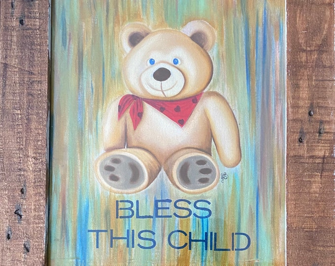 "TEDDY BEAR ""Bless This Child"" Acrylic Wall Art on Fabric Hand Painted on 8"" x 10"". Hanging Art Home Decor - painting tutorial sold separate."