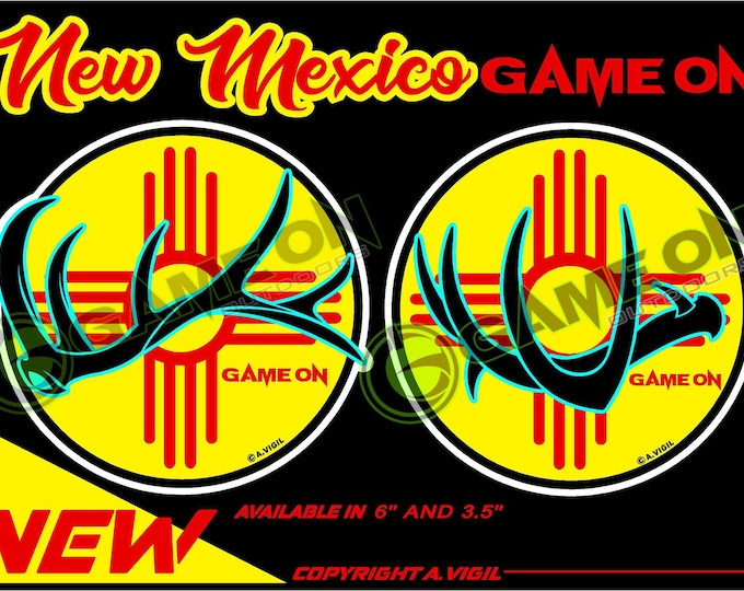 """New Mexico Game on elk and deer Shed designs GAME ON 6"""" OR 3.5'' decal copyrights Adrian Vigil 2020"""