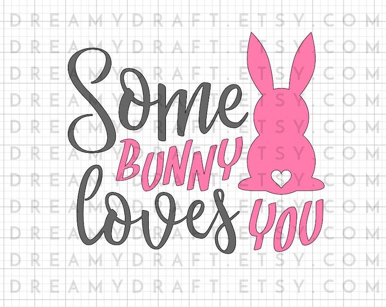 Download Some bunny loves you SVG cut file Easter svg easter bunny ...