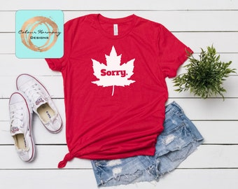 3a91c654027c2b Canada Day T-Shirt Tank Top - Sorry- Adult Tee or Tank OR Youth Tee