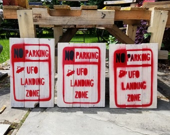 No Parking UFO Landing Zone reclaimed wood road sign