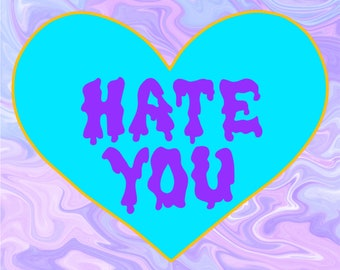 Hate You candy heart hard enamel pin *PREORDER*