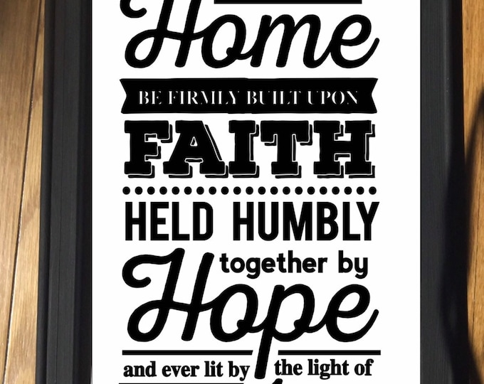 Christian family scripture sign May this home be firmly built on Faith Held humbly together by hope & ever lit by God's