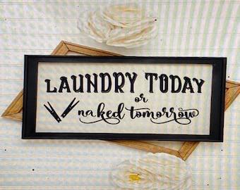 Laundry Today or Naked Tomorrow. Laundry sign. Laundry signs. Laundry room decor. Laundry today sign Custom laundry room signs Laundry humor