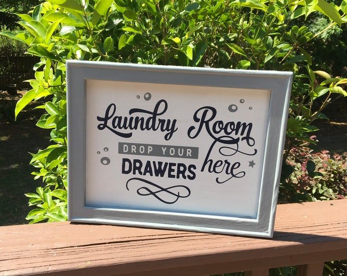 Laundry Room sign Drop your drawers here wood framed signs for laundry room decor