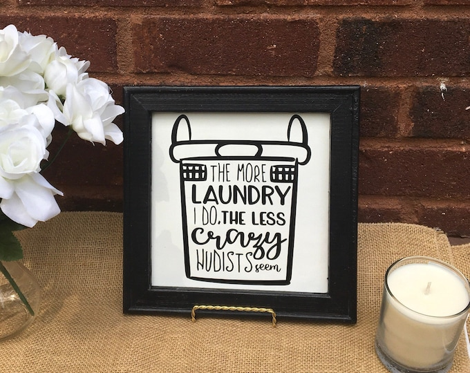 The More laundry i do the less crazy nudists seem. Funny  laundry room sign mud room signs laundry signs