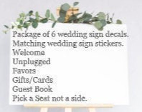 6 wedding sign decals.  Welcome wedding. Unplugged Ceremony. Pick a seat not a side. Favors. Gifts & Cards. Guest Book. Decals. Stickers