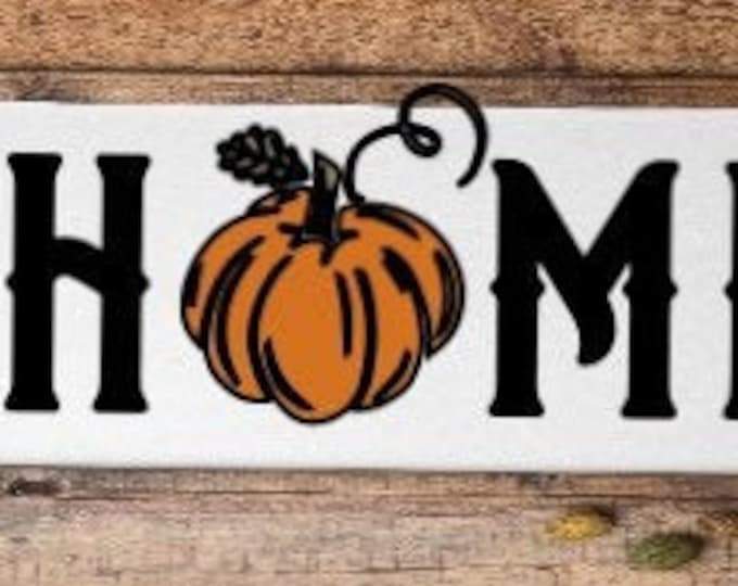 Home sign.  Fall sign Autumn sign Harvest sign pumpkin home fall decor autumn decor fall signs pumpkin in Home sign Autumn signs