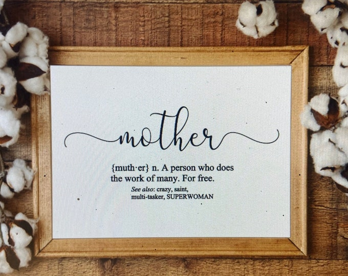 Mother Definition Sign. Mom definition signs. Gift for mom. Mother's Day gift, Definition of a Mother. Present for mom.  Custom framed
