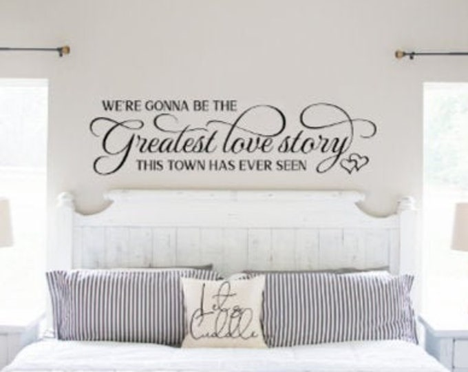 Over the bed wall decal. Bedroom wall sticker. Master bedroom wall decals. Quote decal for bedroom. The greatest love story this town has