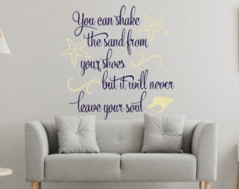 Beach wall decal. Beach themed wall decals. You can shake the sand from your shoes, but it will never leave your soul. Beach wall stickers