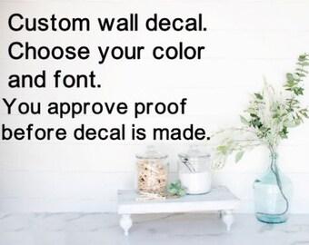 Custom wall decal. Personalized wall sticker. Custom wall quote. Wall quote stickers. Custom decal for nursery, bedroom, kitchen.