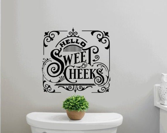 Hello Sweet Cheeks.  Bathroom stickers. Bathroom wall decal. Bath wall decals. Bathroom wall stickers. Hello Sweet Cheeks sticker. funny