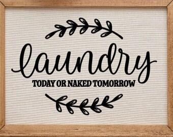Laundry today or naked tomorrow sign Laundry sign Laundry signs laundry room decor laundry wall decor mud room sign laundry room sign