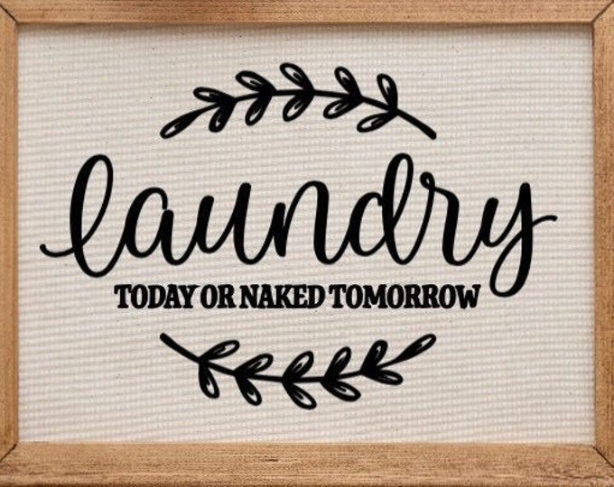 Laundry today or naked tomorrow sign Laundry sign Laundry signs laundry room decor laundry wall decor mud room sign laundry room sign