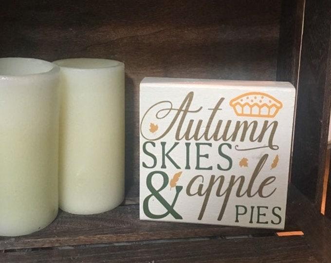 Fall shelf decor Autums skies & Apple Pies Harvest decor Autumn decor fall sign Harvest sign Autumn sign
