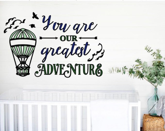 You are our Greatest Adventure decal nursery room wall decals.over the crib decals. boy's nursery girl's nursery decor