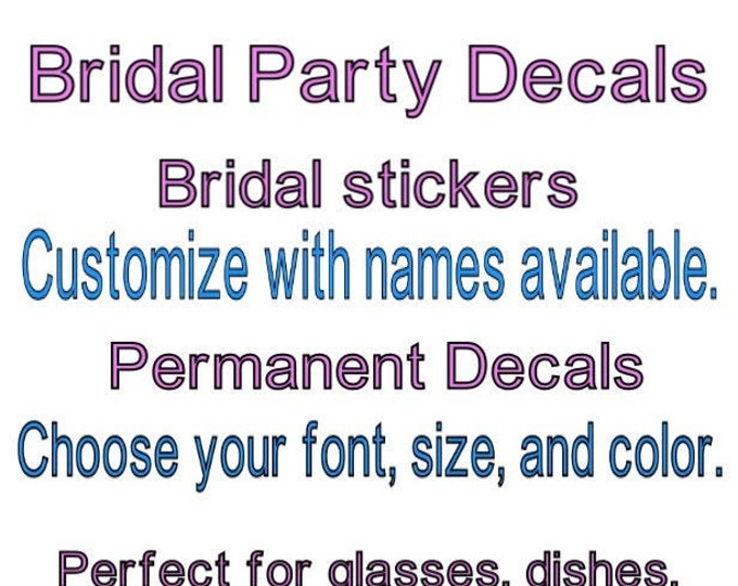 Custom Bridal Party decals with or without names. Bridal gifts, Bridesmaid proposal, decals for champagne glasses. stickers for glasses
