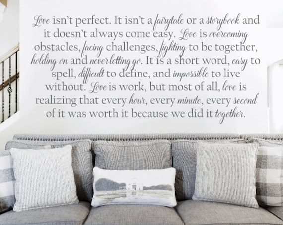 Wall Stickers. Wall decals. Love isn't perfect. Over the bed wall decals. Quote about love. Large wall decals. Love is work. Love quote