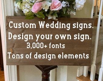 Custom Wedding signs. Wood wedding signs. Personalized wedding signs. Wedding signs. Design your sign. Design your wedding signs.