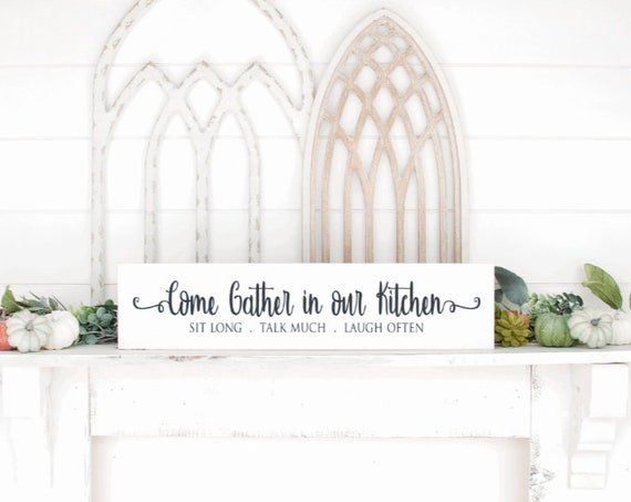Kitchen signs. Kitchen sign. Come gather in our kitchen. sit long. talk much. laugh often. Wood kitchen sign. Gather kitchen sign.