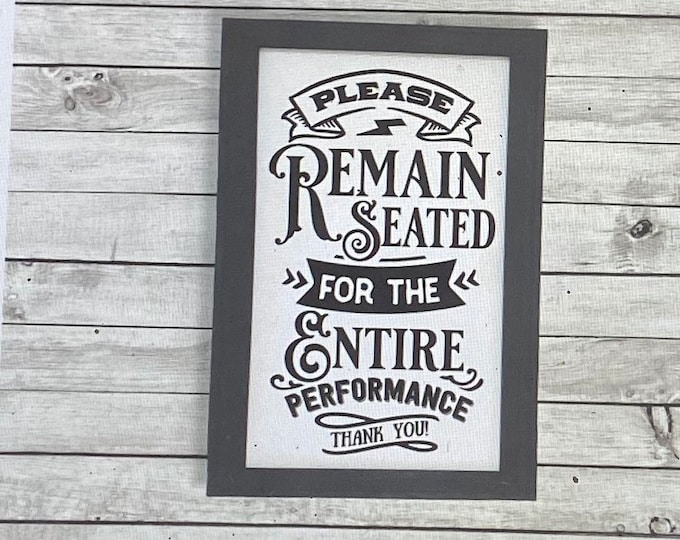 Bathroom signs. Please remain seated for the entire performance. Bathroom sign. Bathroom decor. Powder room signs. Guest bathroom sign.