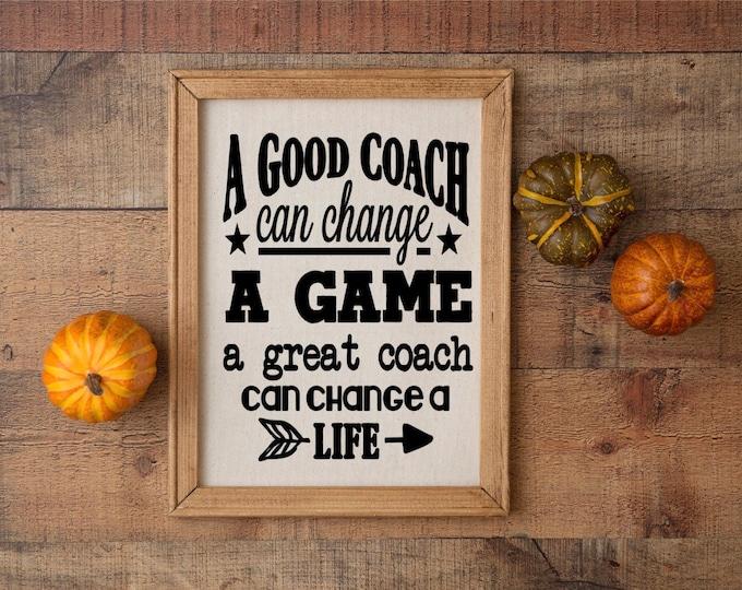 Coach's gift custom gift for coach. team gift for coach. sign for coach. A good coach can change a game a great coach can change a life.