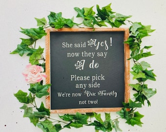 Wedding sign decal. Wedding sign decals. Please pick any side sign. She said Yes! Decal. We are now one family not two decal sign