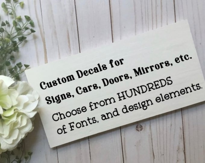 Custom designed decal for signs, walls, home decor, cars. Personalized decal stickers Decals for wood signs